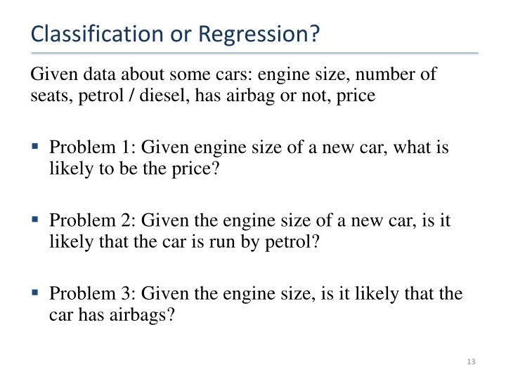 Classification or Regression?