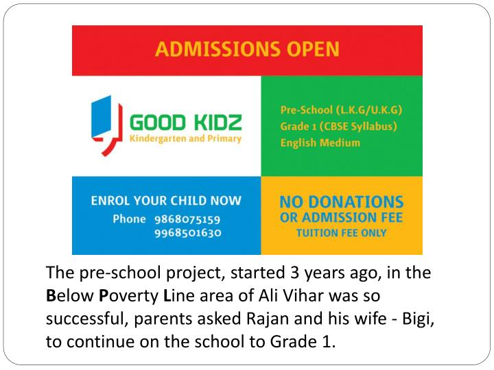 The pre-school project, started 3 years ago, in the