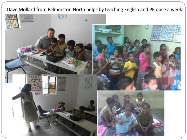 Dave Mollard from Palmerston North helps by teaching English and PE once a week.