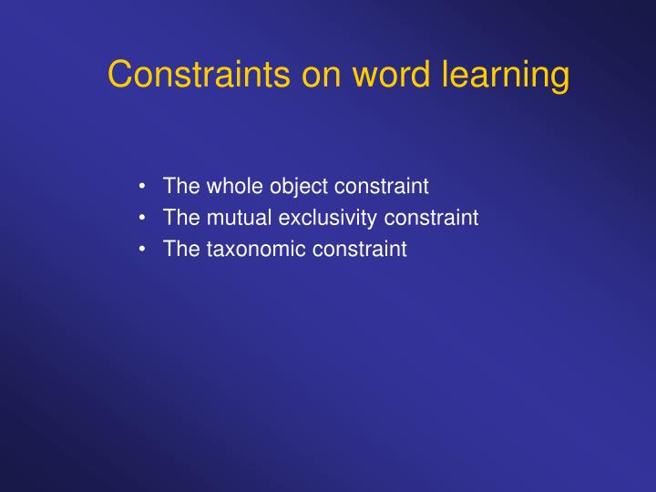 Constraints on word learning