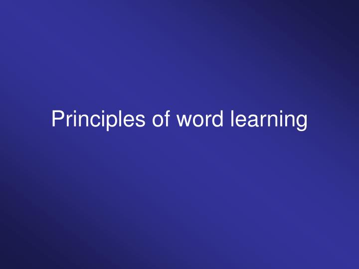 Principles of word learning