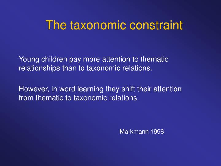 The taxonomic constraint