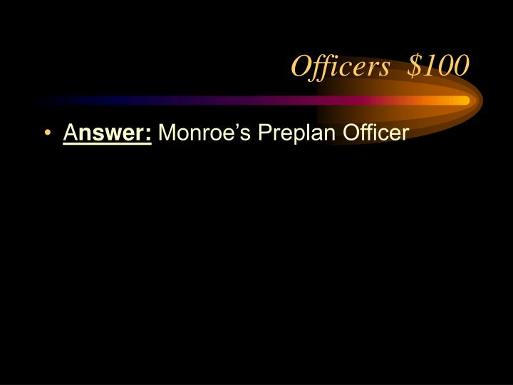 Officers  $100