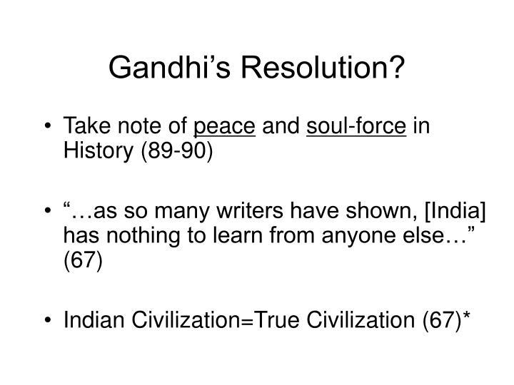 Gandhi's Resolution?