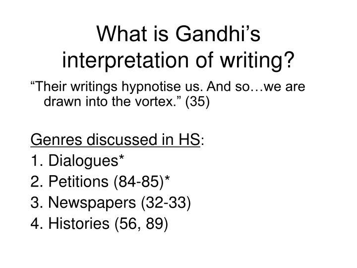 What is Gandhi's interpretation of writing?