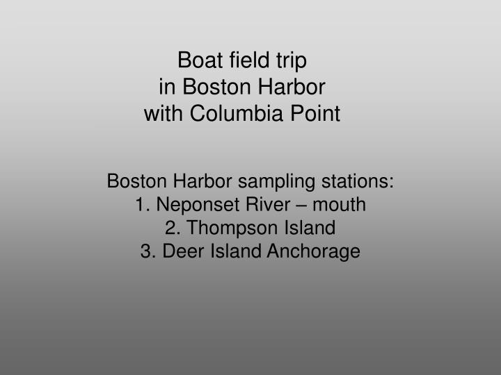 boat field trip in boston harbor with columbia point n.