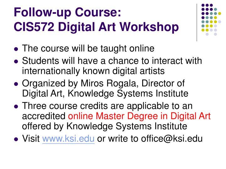 Follow up course cis572 digital art workshop
