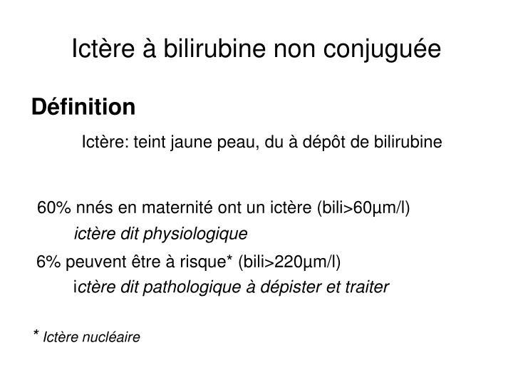 Ict re bilirubine non conjugu e1