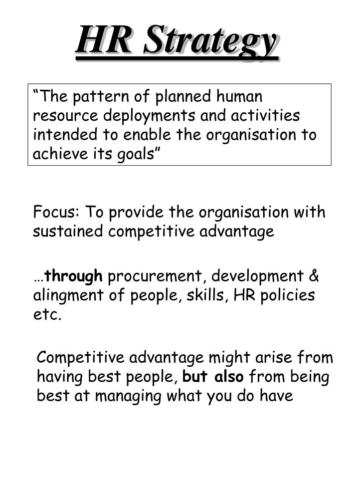 competitive advantage through hr practices These differentiators require human resources (hr) with the required competence, experience, capabilities and motivation the competitive advantage derived through hr should be sustained which requires benchmarking of the hr practices and resources with the best competition.