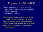 key goals for 20km ruc