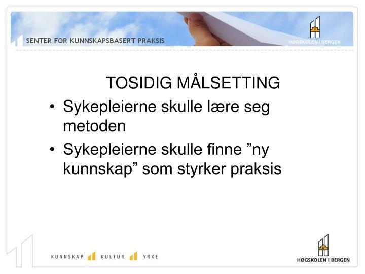 TOSIDIG MÅLSETTING