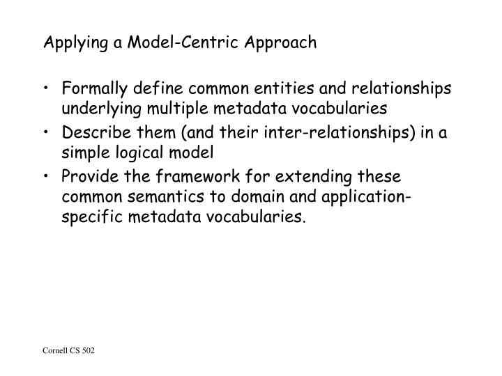 Applying a Model-Centric Approach