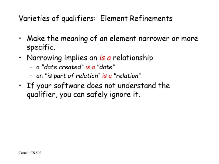 Varieties of qualifiers:  Element Refinements