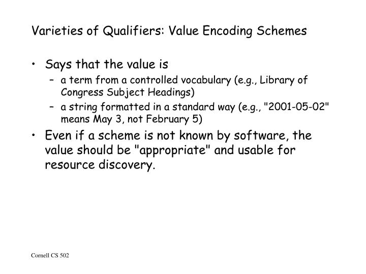 Varieties of Qualifiers: Value Encoding Schemes