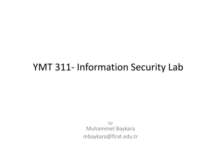 Ymt 311 information security lab