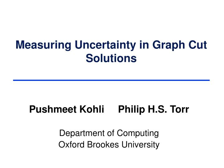 measuring uncertainty in graph cut solutions n.