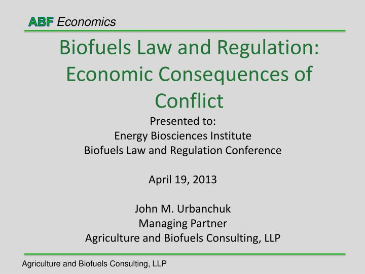 biofuels law and regulation economic consequences of conflict n.