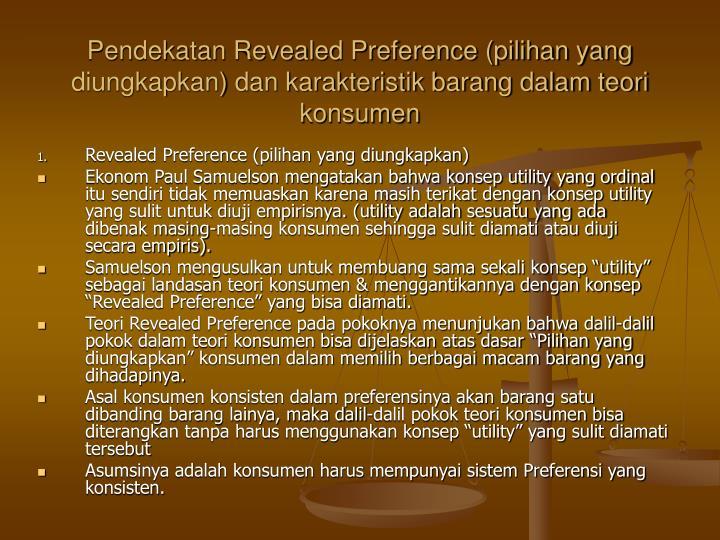 Pendekatan Revealed Preference (pilihan yang diungkapkan) dan karakteristik barang dalam teori konsumen