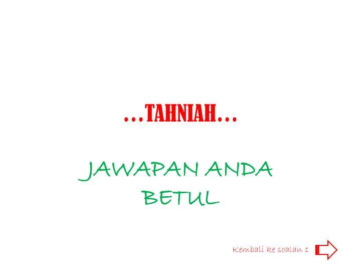 …TAHNIAH…