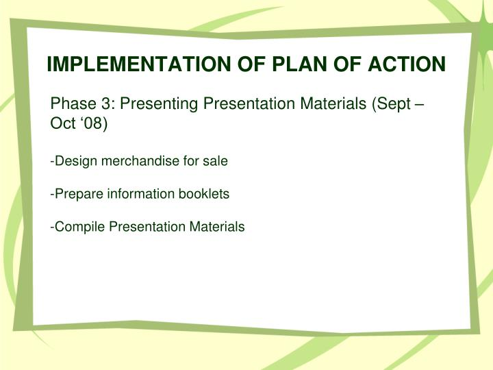 IMPLEMENTATION OF PLAN OF ACTION