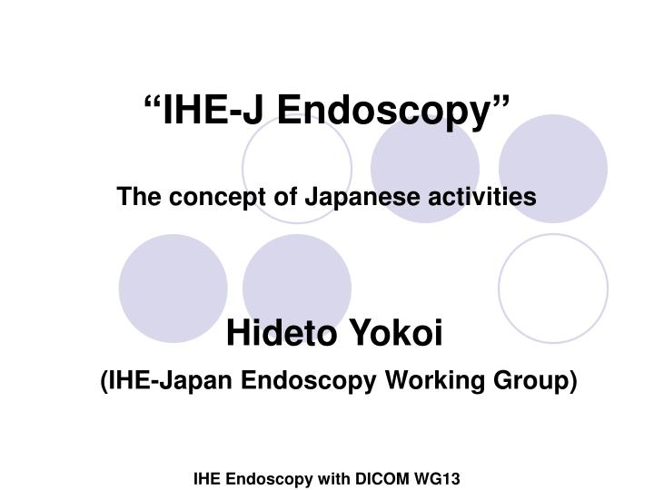 Ihe j endoscopy the concept of japanese activities