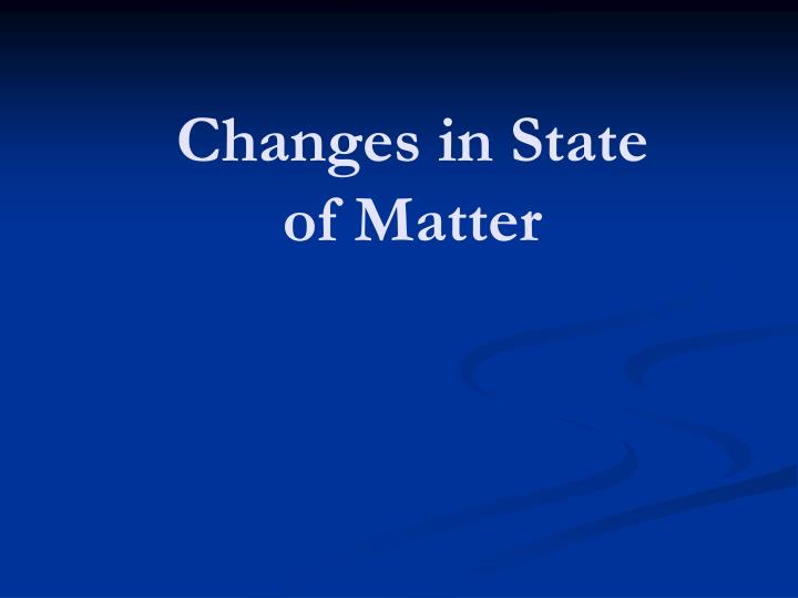 changes in state of matter n.