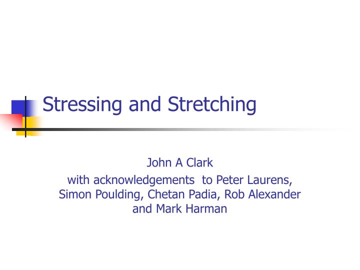 stressing and stretching