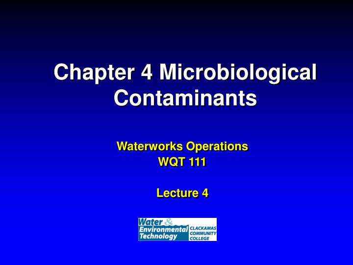 Chapter 4 microbiological contaminants
