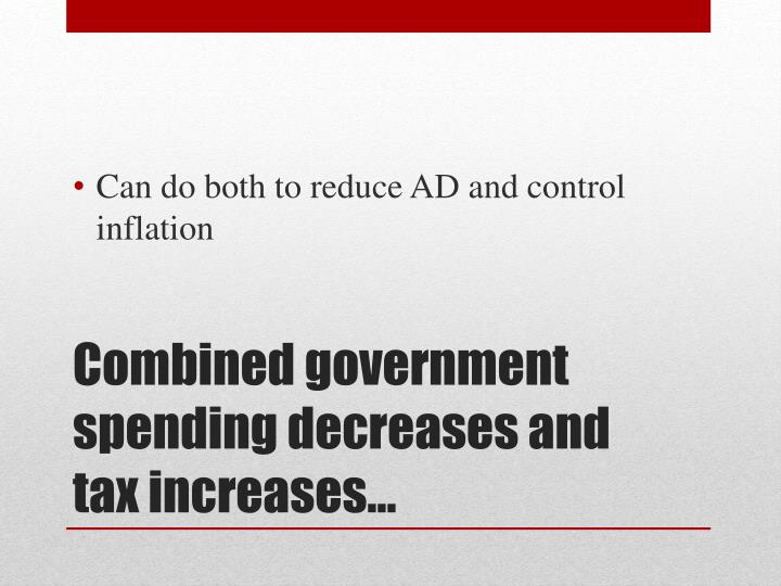 Can do both to reduce AD and control inflation