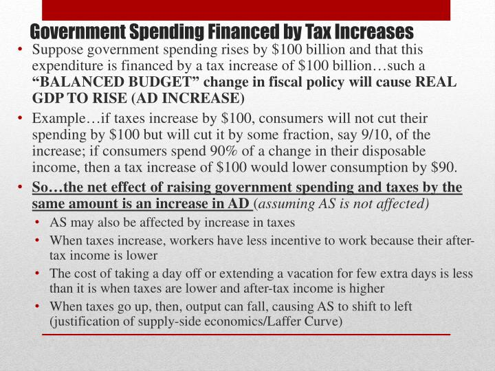 Suppose government spending rises by $100 billion and that this expenditure is financed by a tax increase of $100 billion…such a