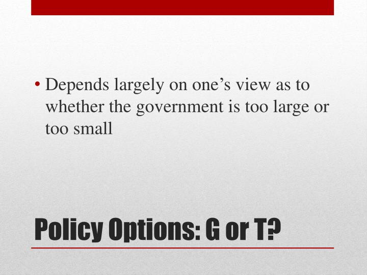 Depends largely on one's view as to whether the government is too large or too small