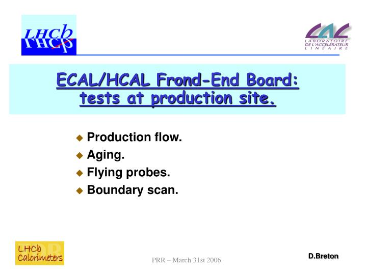 ecal hcal frond end board tests at production site n.