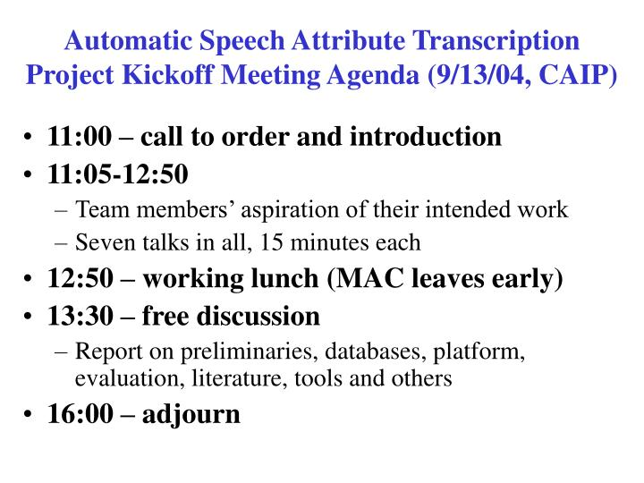 Automatic Speech Attribute Transcription Project Kickoff Meeting