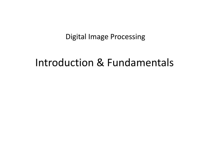 digital image processing introduction fundamentals n.
