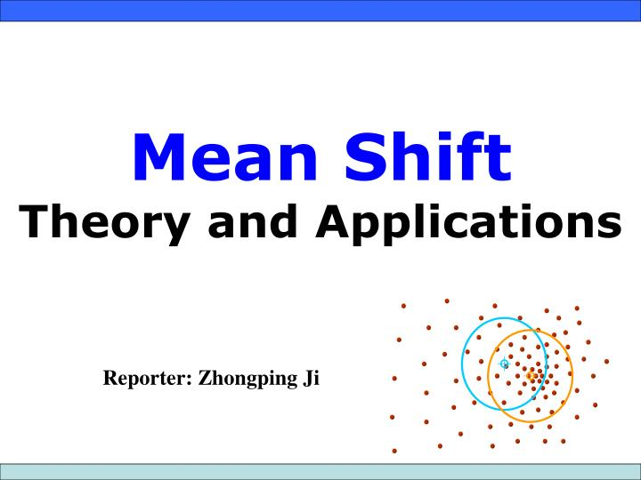 mean shift theory and applications n.