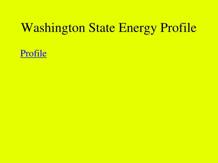 Washington State Energy Profile
