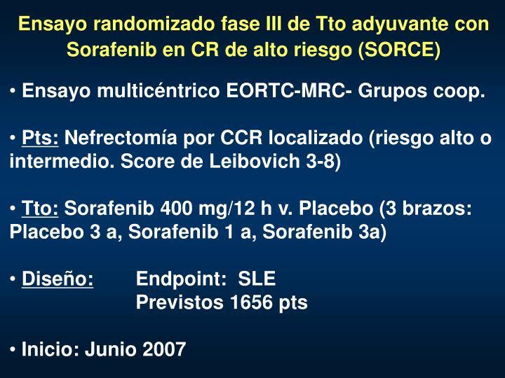 Ensayo randomizado fase III de Tto adyuvante con Sorafenib en CR de alto riesgo (SORCE)