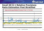 small gs g 1 relative precisions ratio estimation post stratified