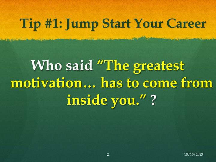 Tip 1 jump start y our c areer