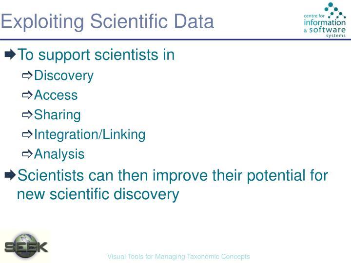 Exploiting Scientific Data