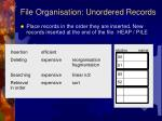 file organisation unordered records