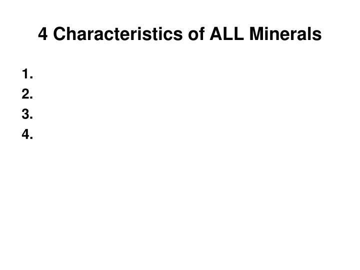4 Characteristics of ALL Minerals