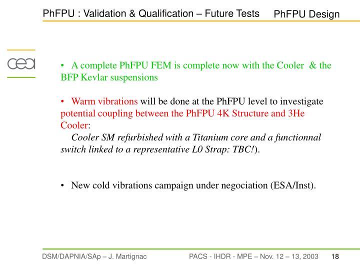 PhFPU : Validation & Qualification – Future Tests