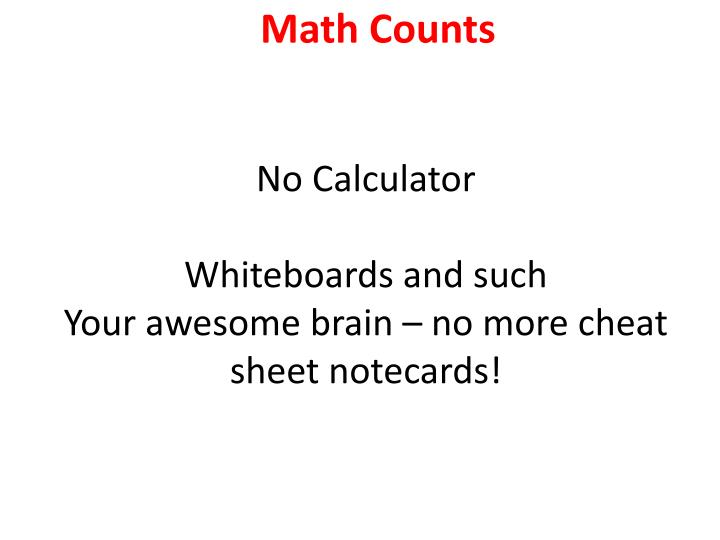 PPT - No Calculator Whiteboards and such Your awesome brain