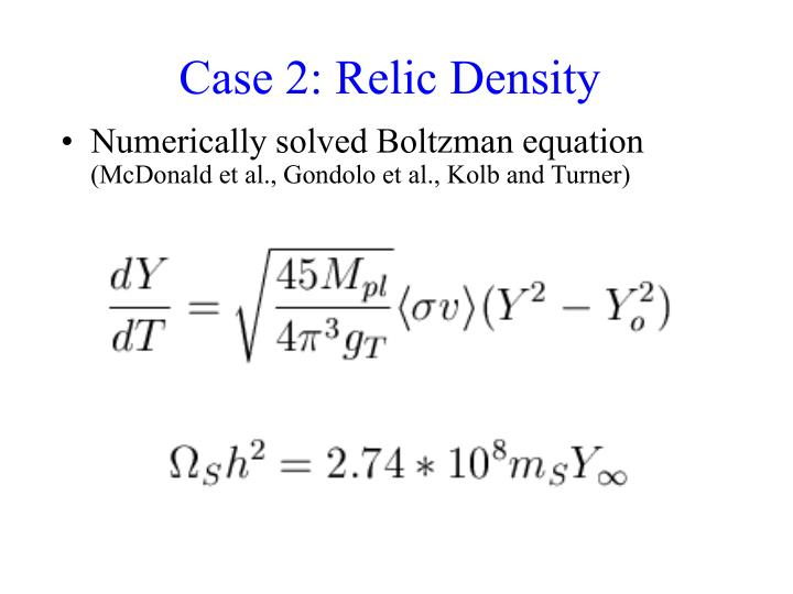 Case 2: Relic Density