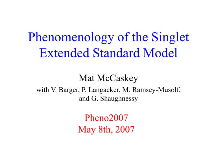 Phenomenology of the singlet extended standard model