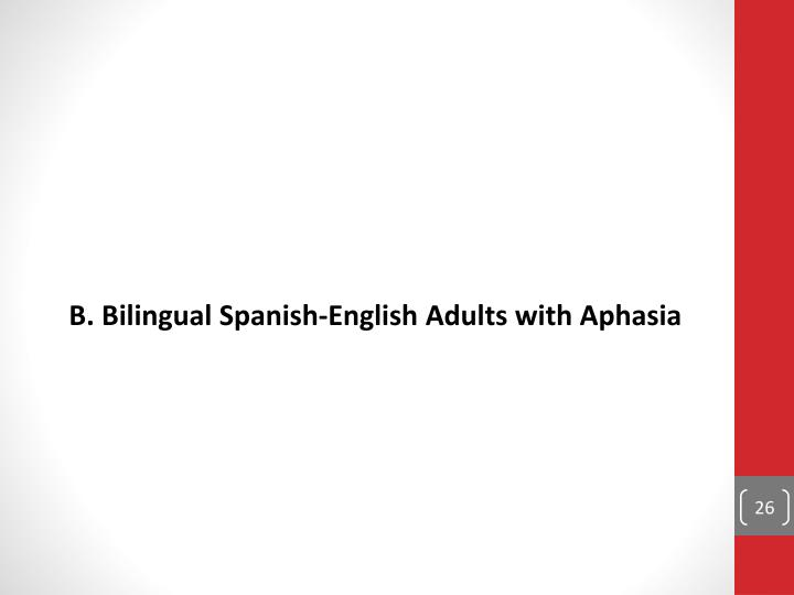 B. Bilingual Spanish-English Adults with Aphasia