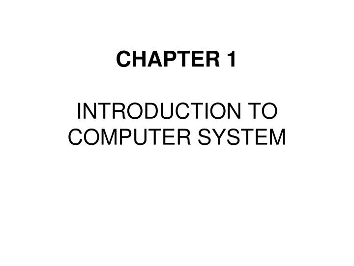 chapter 1 introduction to computer system n.