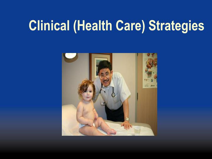 Clinical (Health Care) Strategies