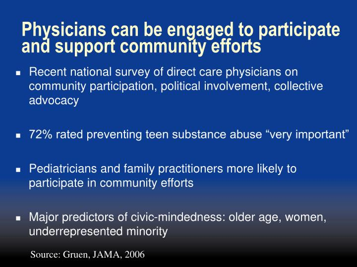 Physicians can be engaged to participate and support community efforts